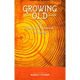 Growing Old: The Spiritual Dimensions of Aging