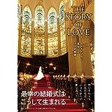 THE STORY OF LOVE(ザ ストーリー オブ ラブ) ウェディングに恋をした7人の物語