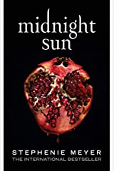 Midnight Sun (Twilight series Book 5) Kindle Edition