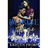 Imagine With Me: A With Me In Seattle Novel (With Me In Seattle - The O'Callaghans Book 2)