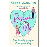 Rescue Me: An uplifting romantic comedy perfect for dog-lovers