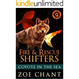 Fire & Rescue Shifters: Coyote in the Sea (Fire & Rescue Shifters: Friends and Family)