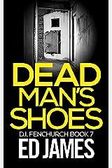 Dead Man's Shoes (DI Fenchurch Book 7) Kindle Edition