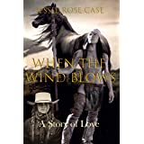 When The Wind Blows - A sexual awakening *****: A Story of Love (Western Romantics)