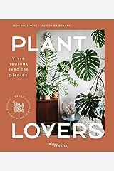 Plant Lovers : Vivre heureux avec les plantes Hardcover