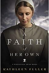 A Faith of Her Own (A Middlefield Amish Novel Book 1) Kindle Edition