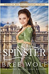 The Spinster (Ladies of Miss Bell's Finishing School Book 4) Kindle Edition