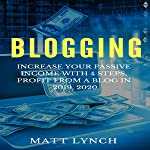 Blogging: Increase Your Passive Income with 4 Steps, Profit from a Blog in 2019, 2020: Social Media Marketing, Instagram...