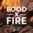 Food x Fire: Grilling and BBQ with Derek Wolf of Over the Fire Cooking