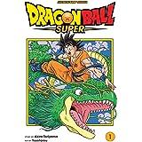 Dragon Ball Super, Vol. 1 (Volume 1): Warriors From Universe 6!