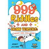 999 Riddles and Brain Teasers: Smart Kids Challenge (3 In 1): Fun, Difficult and Challenging Logic Puzzles and Trick Question