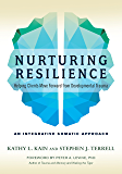 Nurturing Resilience: Helping Clients Move Forward from Developmental Trauma--An Integrative Somatic Approach (English Edition)