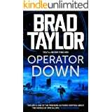 Operator Down: A gripping military thriller from ex-Special Forces Commander Brad Taylor (Taskforce Book 12)