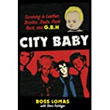 City Baby: Surviving in Leather, Bristles, Studs, Punk Rock and G.B.H.