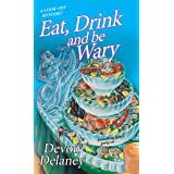 Eat, Drink and Be Wary (A Cook-Off Mystery Book 4)