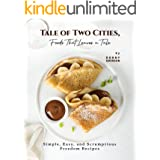 Tale of Two Cities, Foods That Leaves a Tale: Simple, Easy, and Scrumptious Freedom Recipes