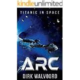 ARC: Titanic in Space