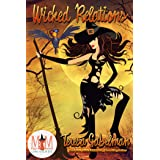Wicked Relations: Magic and Mayhem Universe (Wicked Series Book 6)