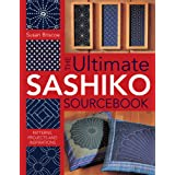 The Ultimate Sashiko Sourcebook: Patterns, Projects and Inspirations (English Edition)