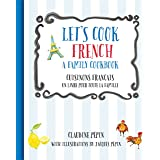Let's Cook French: A Family Cookbook