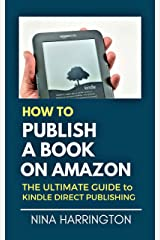 HOW TO PUBLISH A BOOK ON AMAZON: The Ultimate Guide to Kindle Direct Publishing (Fast-Track Guides 6) Kindle Edition