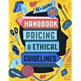 Graphic Artists Guild Handbook, 16th Edition: Pricing & Ethical Guidelines (Graphic Artists Guild Handbook Of Pricing and Eth