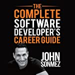 The Complete Software Developer's Career Guide: How to Learn Programming Languages Quickly, Ace Your Programming...