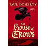 The House of Crows (The Brother Athelstan Mysteries)