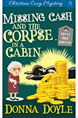 Missing Cash and the Corpse in a Cabin: A Molly Grey Christian Cozy Mystery (A Molly Grey Cozy Mystery Book 5) Kindle Edition