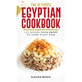 The Ultimate Egyptian Cookbook: 111 Dishes from Egypt To Cook Right Now (World Cuisines Book 17)