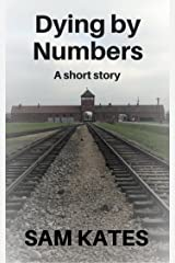Dying By Numbers: A short story Kindle Edition
