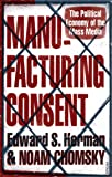 Manufacturing Consent: The Political Economy of the Mass Med…