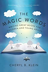 The Magic Words: Writing Great Books for Children and Young Adults Kindle Edition