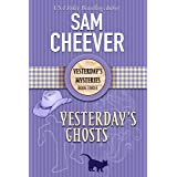 Yesterday's Ghosts (Yesterday Mysteries Book 3)