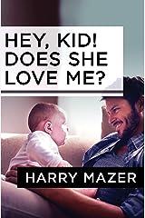 Hey, Kid! Does She Love Me? Kindle Edition