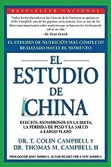 El Estudio de China: El Estudio de Nutrición Más Completo Realizado Hasta el Momento; Efectos Asombrosos En La Dieta, La Pérdida de Peso y La Salud a Largo Plazo (Spanish Edition) Kindle Edition
