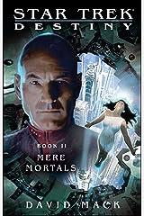 Star Trek: Destiny #2: Mere Mortals Kindle Edition