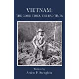 Vietnam: The Good Times, The Bad Times