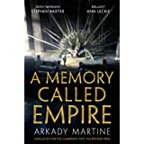 A Memory Called Empire: A Texicalaan Novel 1: Winner of the 2020 Hugo Award for Best Novel