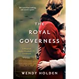The Royal Governess: A Novel of Queen Elizabeth II's Childhood