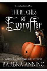 The Bitches of Everafter: A Humorous Dark Princess Fairy Tale (The Everafter Series Book 1) Kindle Edition