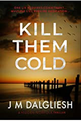 Kill Them Cold: A chilling British detective thriller (The Hidden Norfolk Murder Mystery Series Book 7) Kindle Edition