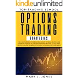 OPTIONS TRADING STRATEGIES: The complete beginners guide on how to make money and generate passive income with options tradin