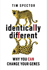 Identically Different: Why You Can Change Your Genes Kindle Edition