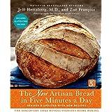Artisan Bread in Five Minutes a Day: The New Artisan Bread in Five Minutes a Day: The Discovery That Revolutionizes Home Baki