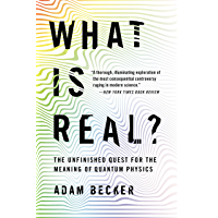 What Is Real?: The Unfinished Quest for the Meaning of Quant…