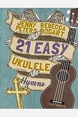 21 Easy Ukulele Hymns: 6 Paperback