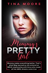 Mommy's Pretty Girl: Mommy makes everything better. That's what Meg learned as she entered an MDLG relationship with Anna who made all her ABDL dreams come true Kindle Edition