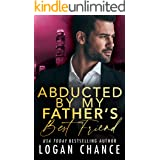 Abducted By My Father's Best Friend (The Taken Series Book 5)