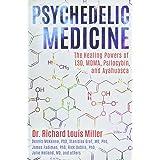 Psychedelic Medicine: The Healing Powers of LSD, MDMA, Psilocybin, and Ayahuasca